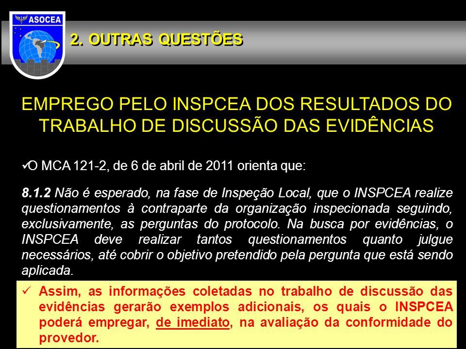 OUTRAS QUESTÕES EMPREGO PELO INSPCEA DOS RESULTADOS DO TRABALHO DE DISCUSSÃO DAS EVIDÊNCIAS. O MCA 121-2, de 6 de abril de 2011 orienta que: