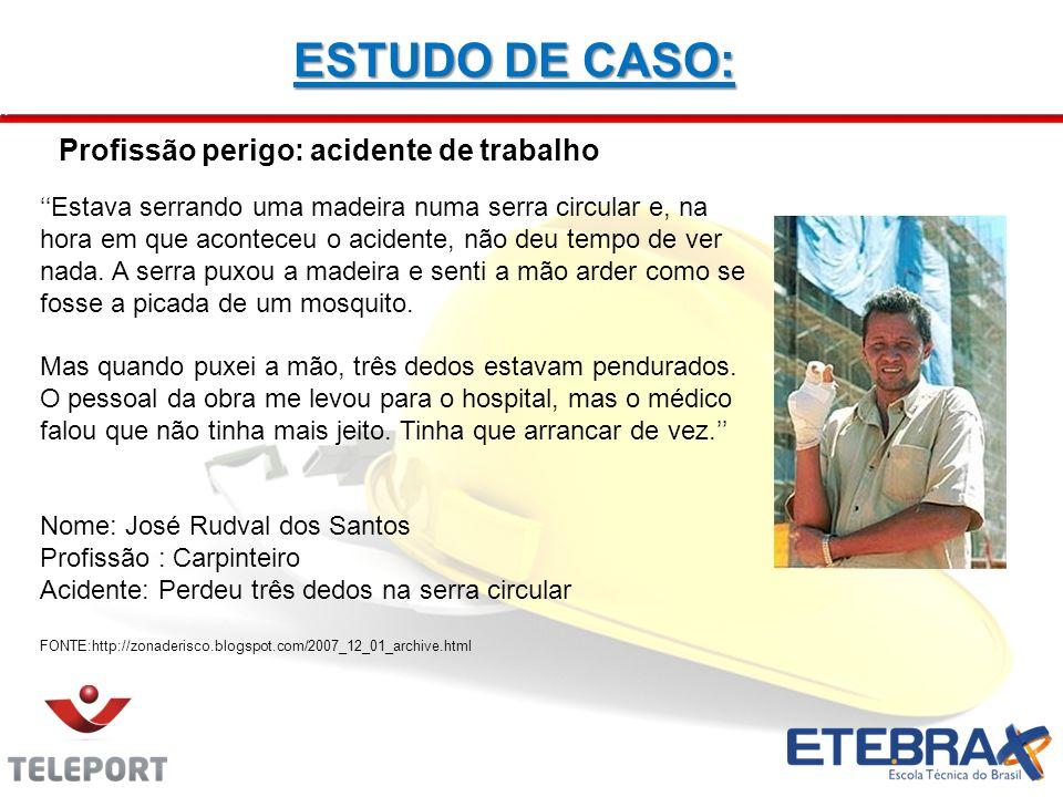 ESTUDO DE CASO: Profissão perigo: acidente de trabalho