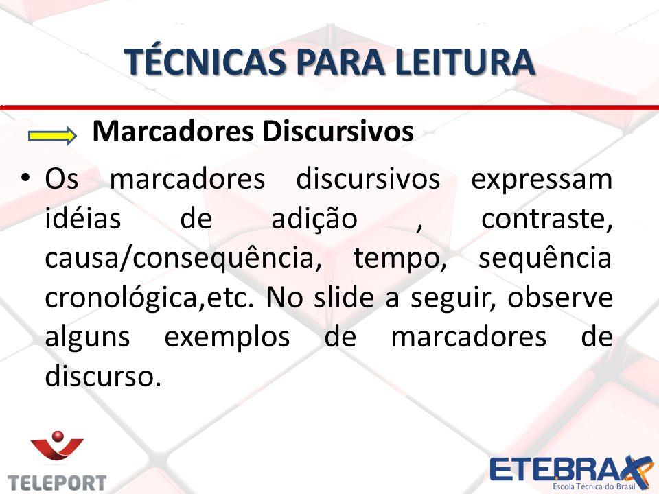 TÉCNICAS PARA LEITURA Marcadores Discursivos