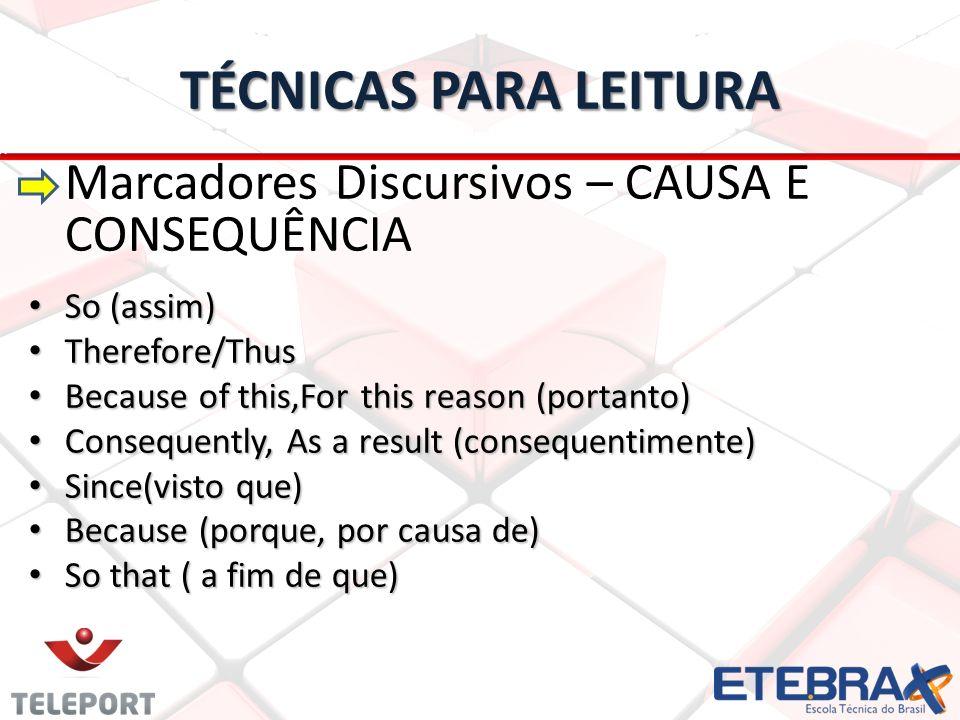 TÉCNICAS PARA LEITURA Marcadores Discursivos – CAUSA E CONSEQUÊNCIA