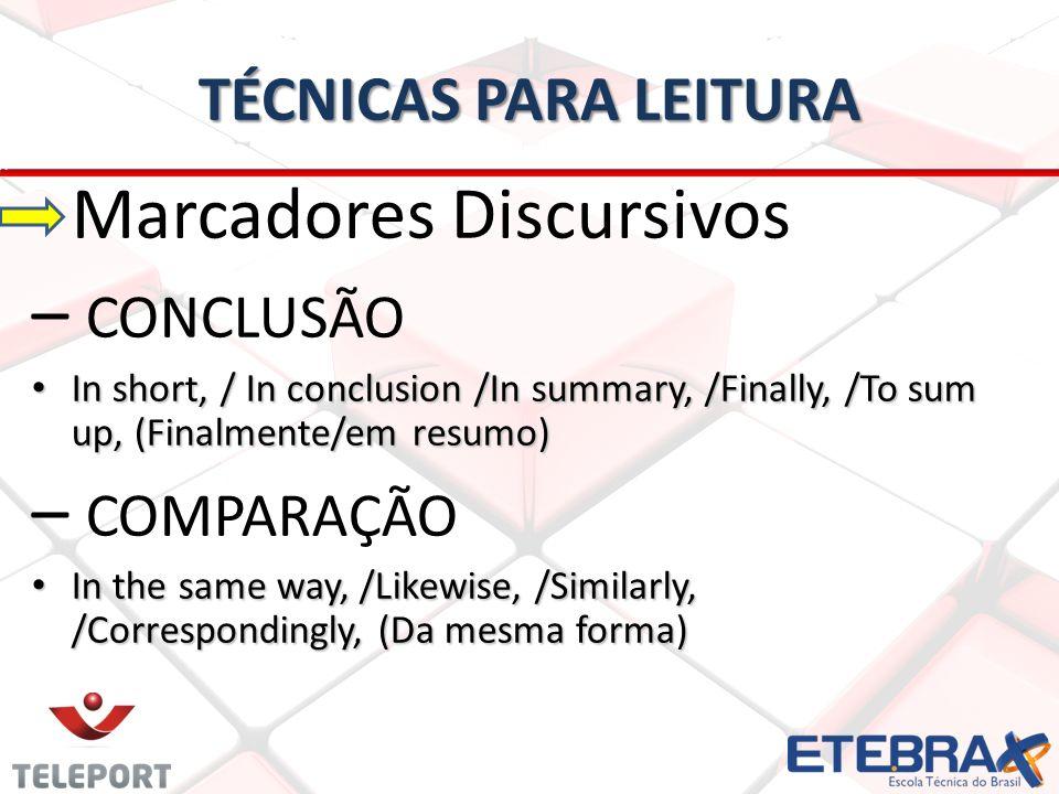 – CONCLUSÃO – COMPARAÇÃO TÉCNICAS PARA LEITURA Marcadores Discursivos