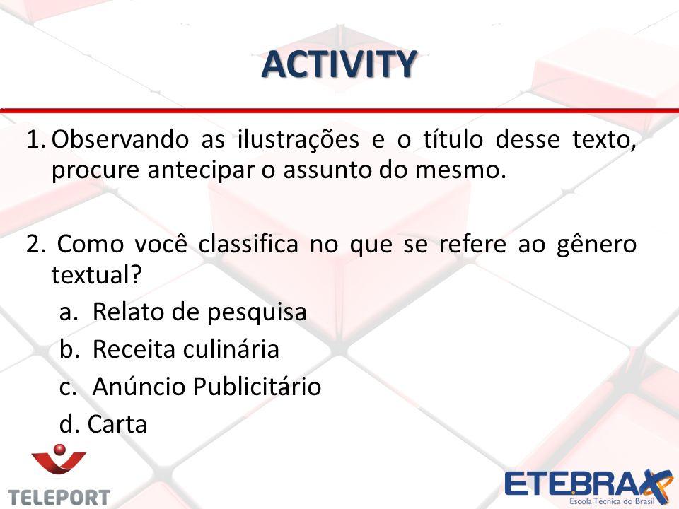Activity Observando as ilustrações e o título desse texto, procure antecipar o assunto do mesmo.