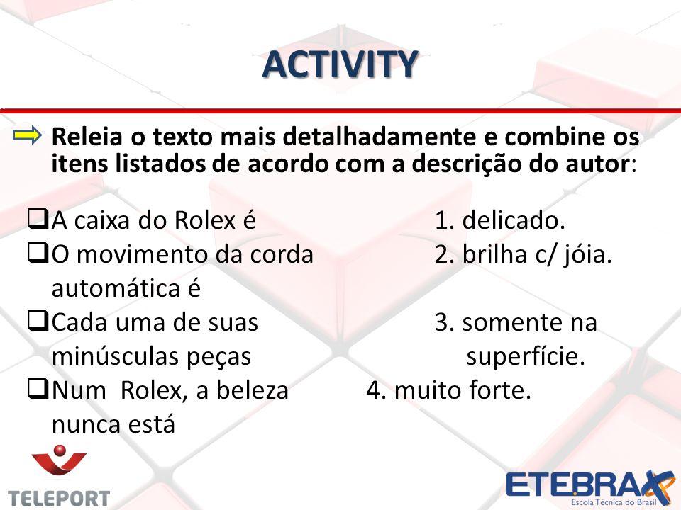 Activity Releia o texto mais detalhadamente e combine os itens listados de acordo com a descrição do autor: