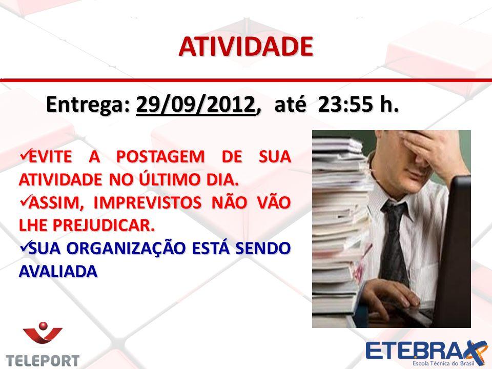 ATIVIDADE Entrega: 29/09/2012, até 23:55 h.