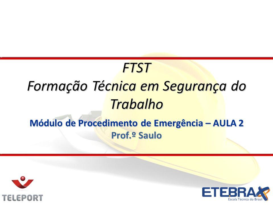 Módulo de Procedimento de Emergência – AULA 2 Prof.º Saulo