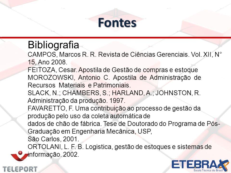 Fontes Bibliografia. CAMPOS, Marcos R. R. Revista de Ciências Gerenciais. Vol. XII, N° 15, Ano 2008.