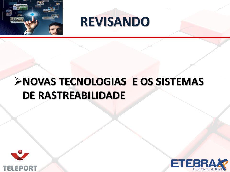 REVISANDO NOVAS TECNOLOGIAS E OS SISTEMAS DE RASTREABILIDADE