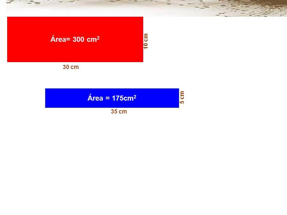 Área= 300 cm2 10 cm 30 cm Área = 175cm2 5 cm 35 cm