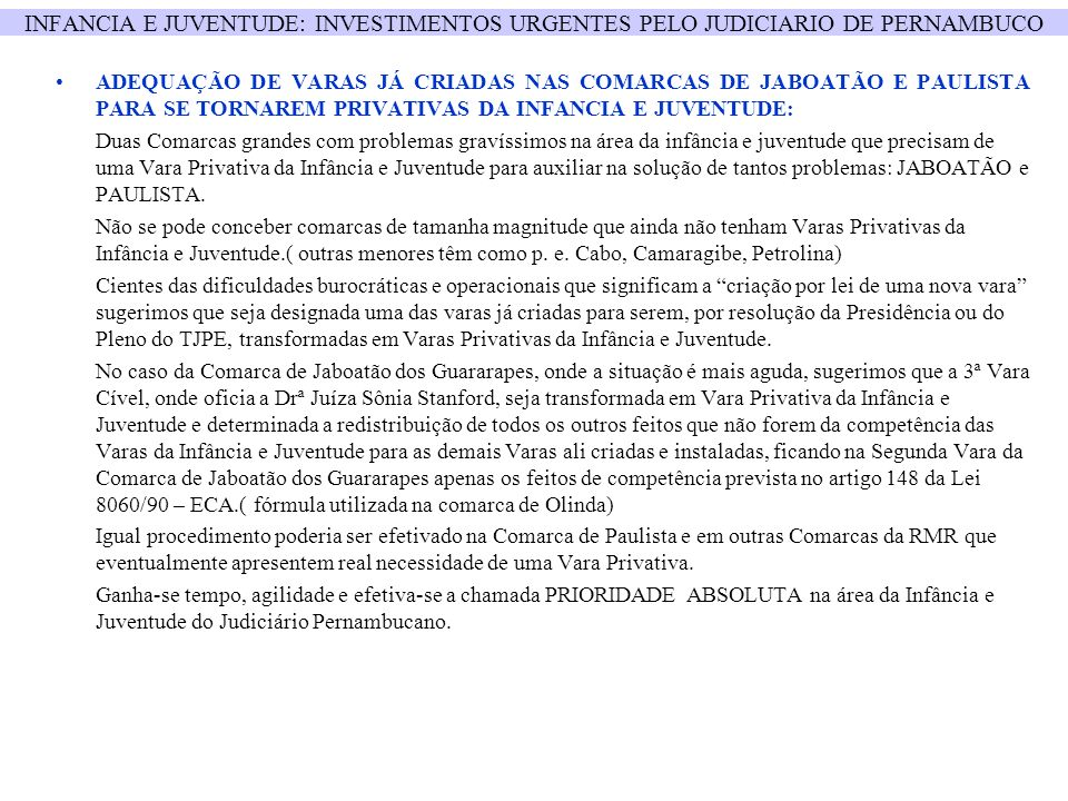 INFANCIA E JUVENTUDE: INVESTIMENTOS URGENTES PELO JUDICIARIO DE PERNAMBUCO