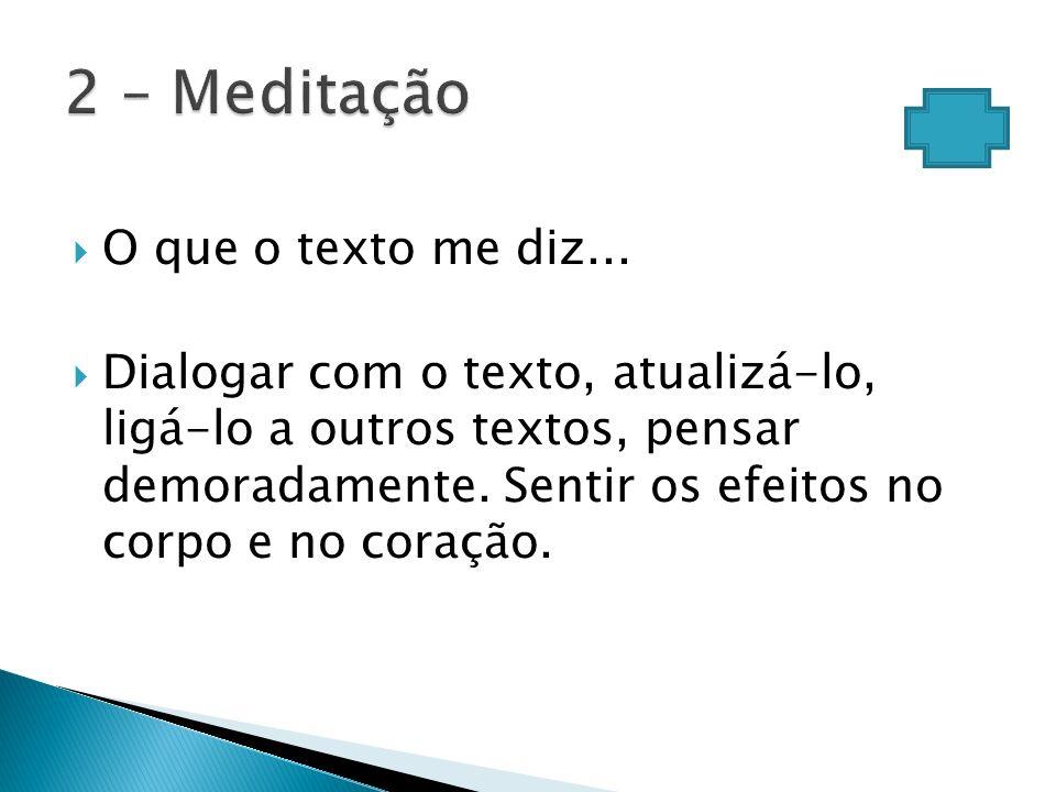 2 – Meditação O que o texto me diz...