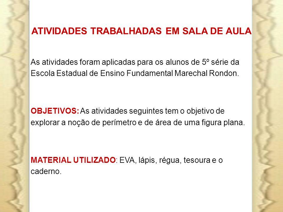ATIVIDADES TRABALHADAS EM SALA DE AULA