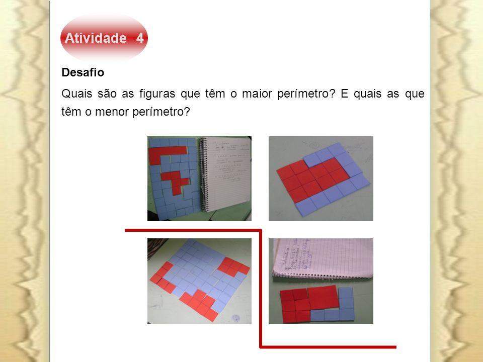Atividade 4 Desafio. Quais são as figuras que têm o maior perímetro.