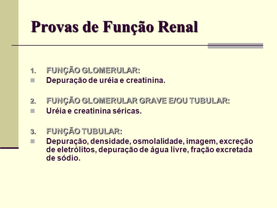 Provas de Função Renal FUNÇÃO GLOMERULAR: