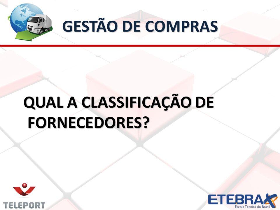 GESTÃO DE COMPRAS QUAL A CLASSIFICAÇÃO DE FORNECEDORES