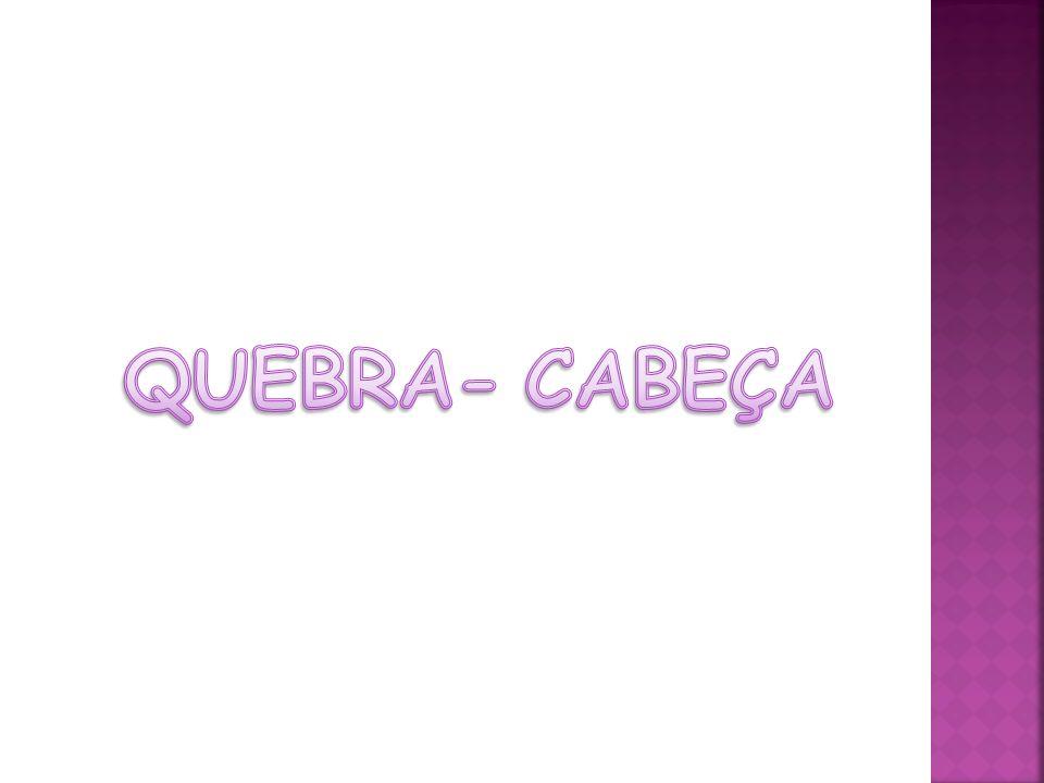 QUEBRA- CABEÇA
