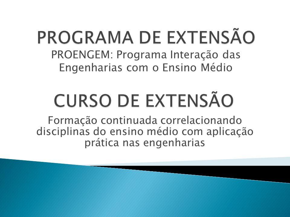 PROENGEM: Programa Interação das Engenharias com o Ensino Médio