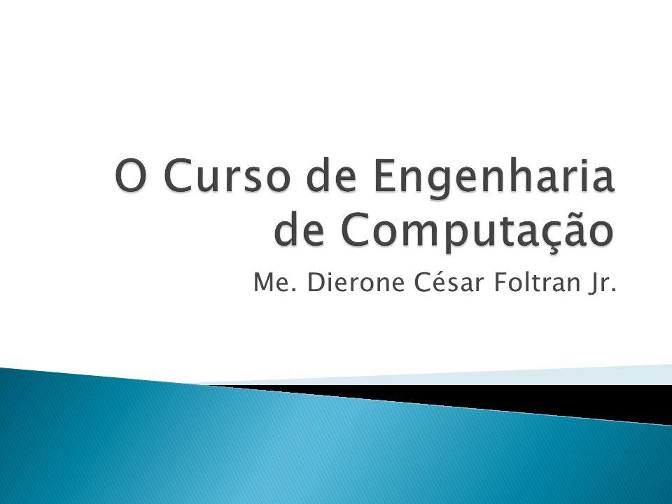 O Curso de Engenharia de Computação