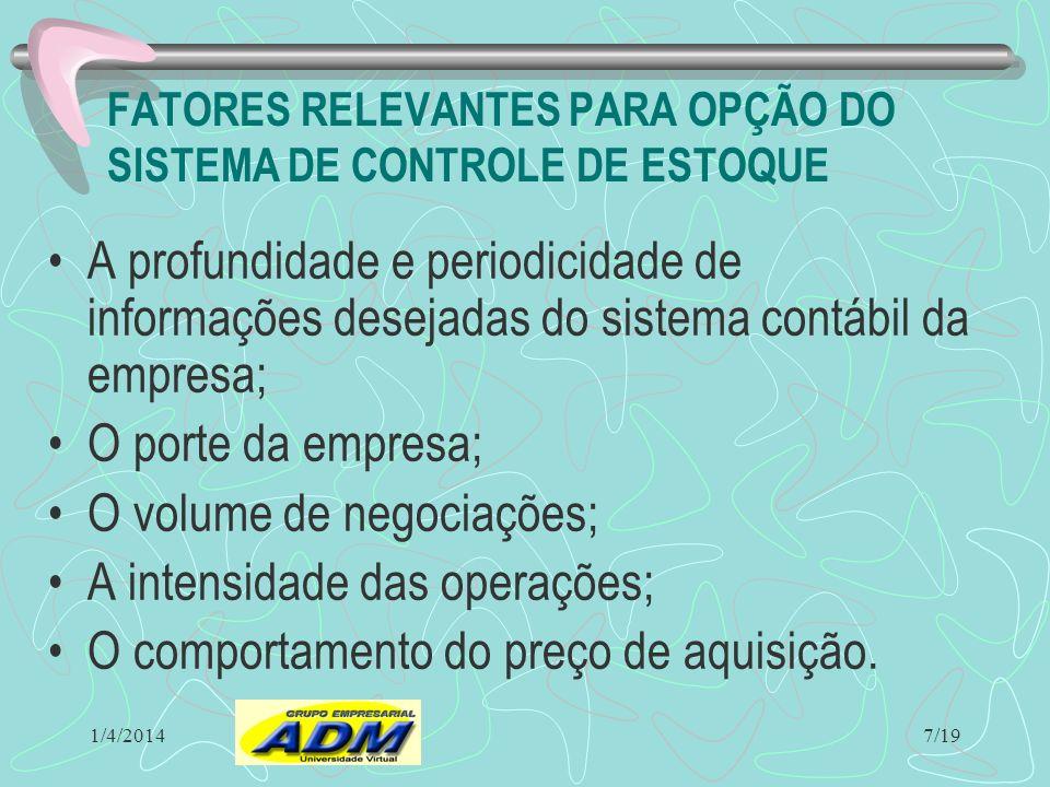 FATORES RELEVANTES PARA OPÇÃO DO SISTEMA DE CONTROLE DE ESTOQUE