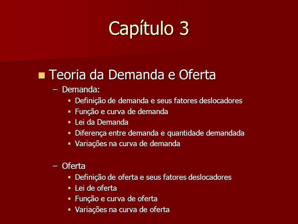 Capítulo 3 Teoria da Demanda e Oferta Demanda: Oferta