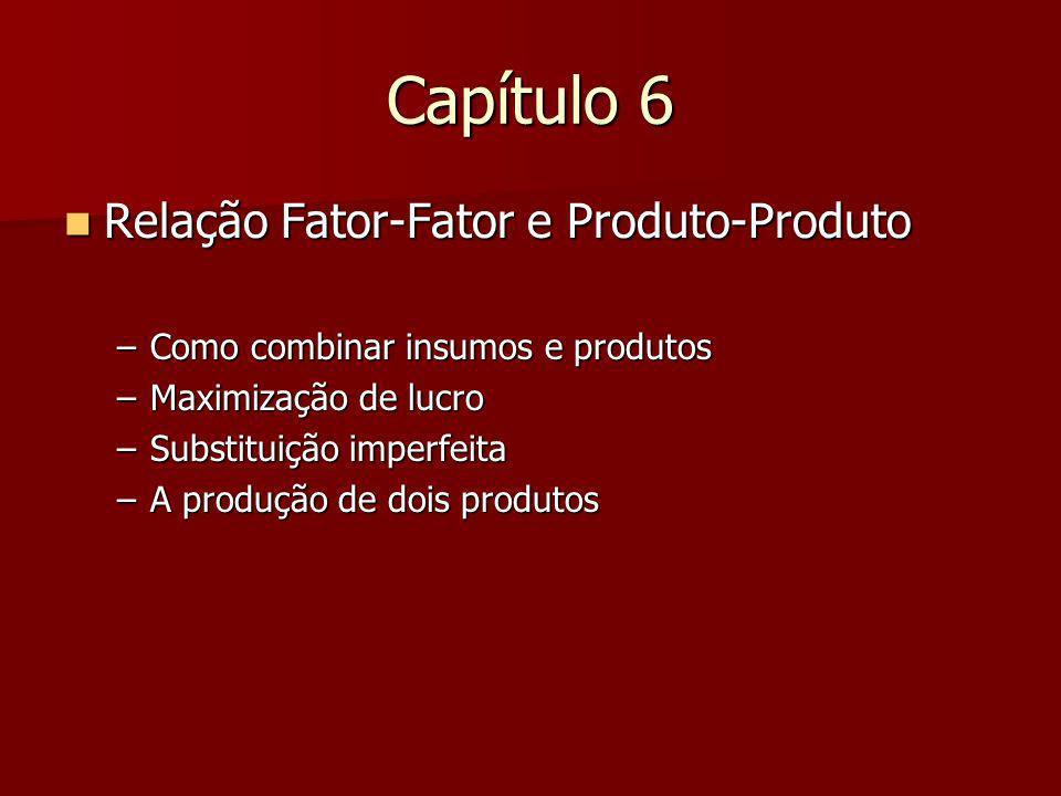 Capítulo 6 Relação Fator-Fator e Produto-Produto