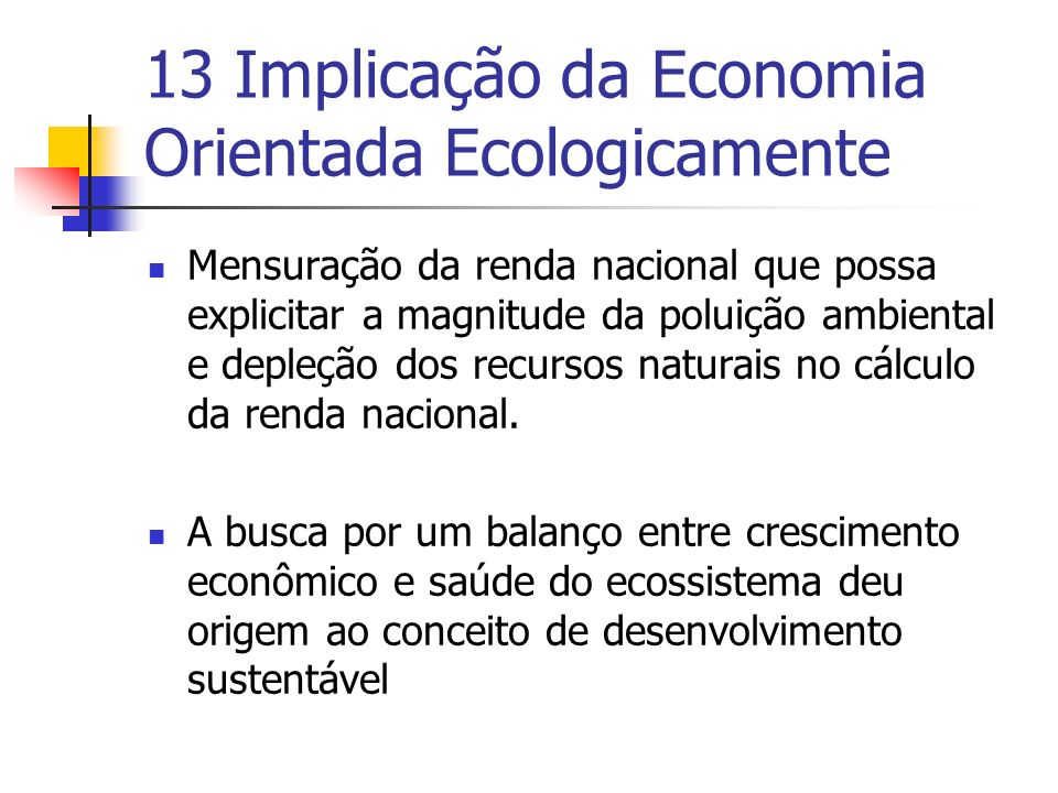 13 Implicação da Economia Orientada Ecologicamente