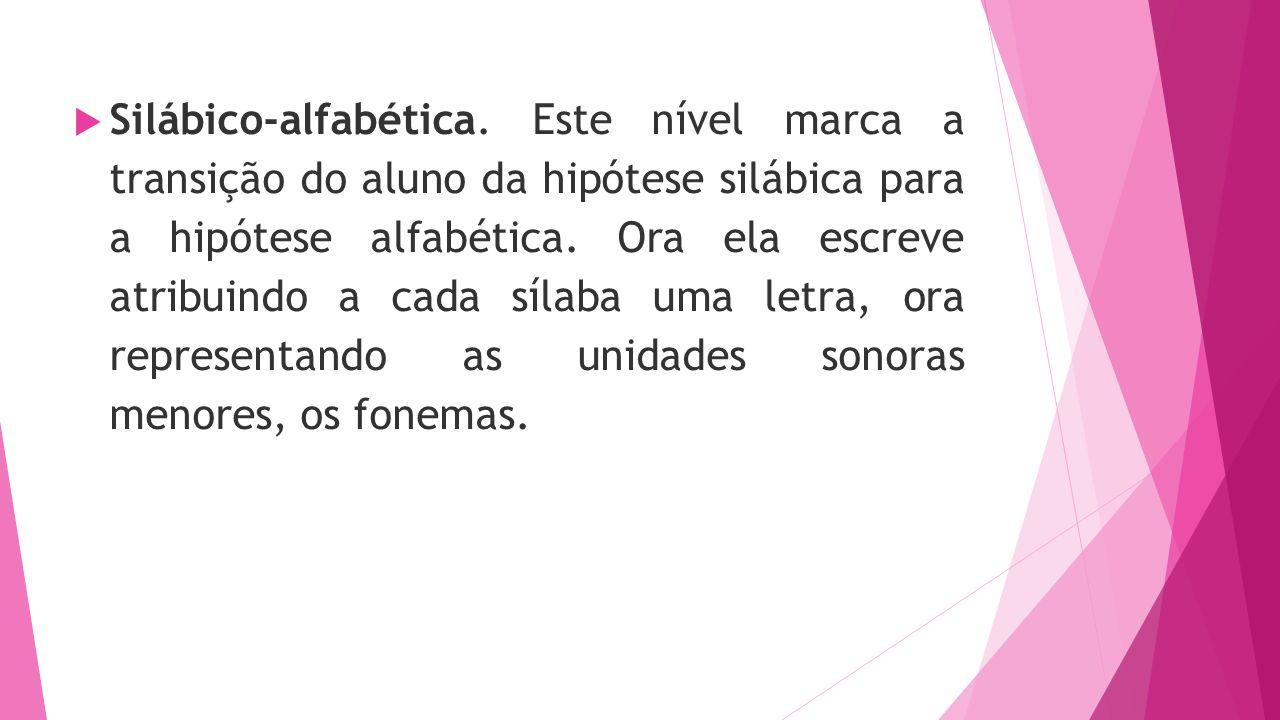 Silábico-alfabética.