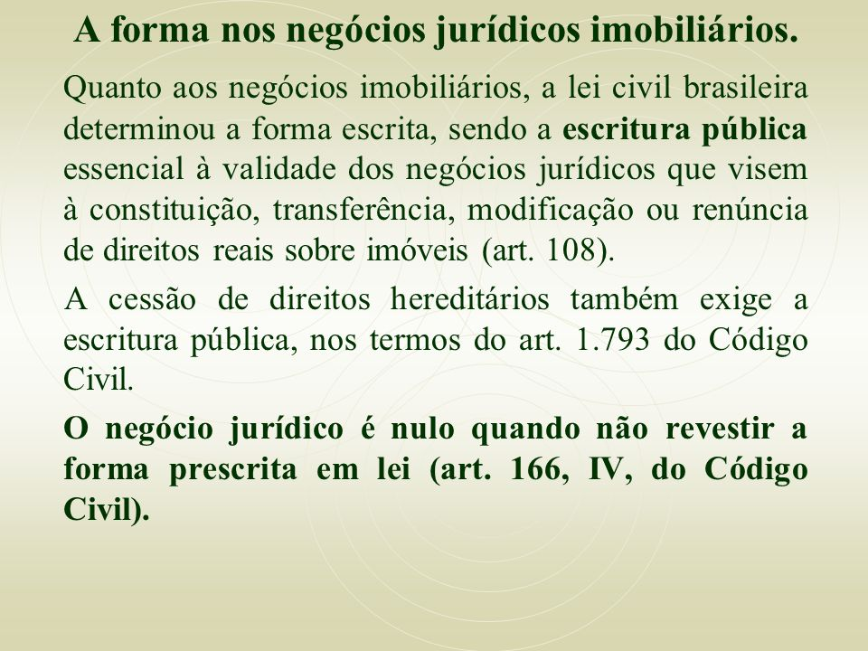 A forma nos negócios jurídicos imobiliários.