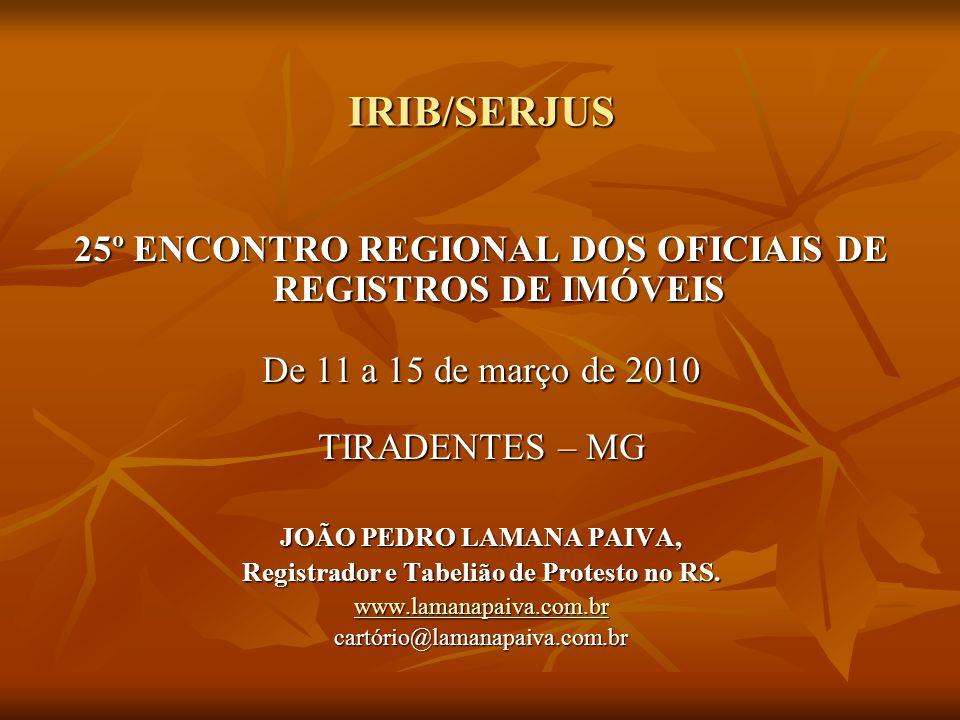 IRIB/SERJUS 25º ENCONTRO REGIONAL DOS OFICIAIS DE REGISTROS DE IMÓVEIS
