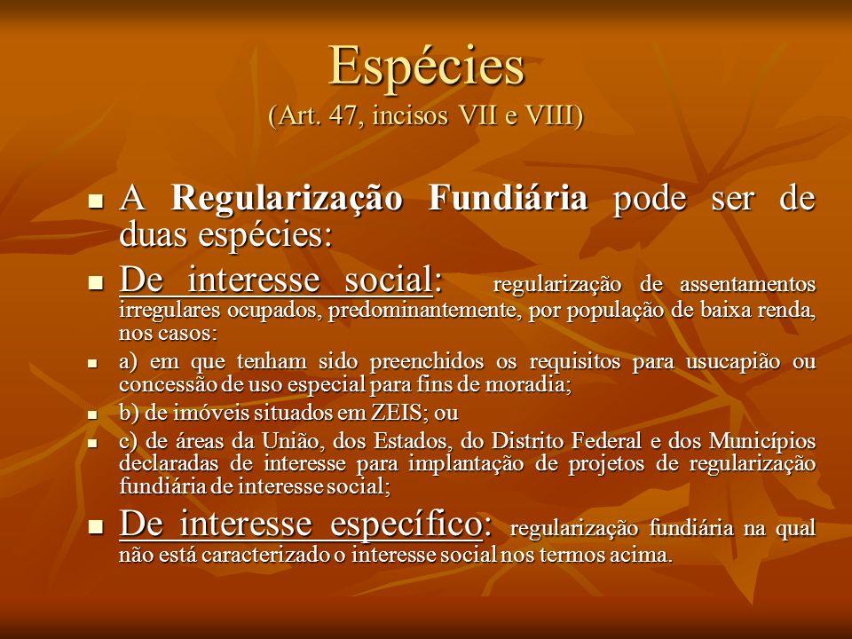 Espécies (Art. 47, incisos VII e VIII)