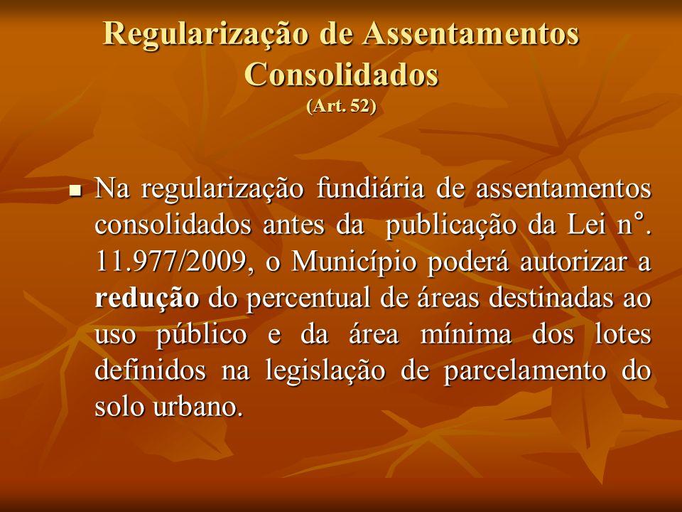 Regularização de Assentamentos Consolidados (Art. 52)