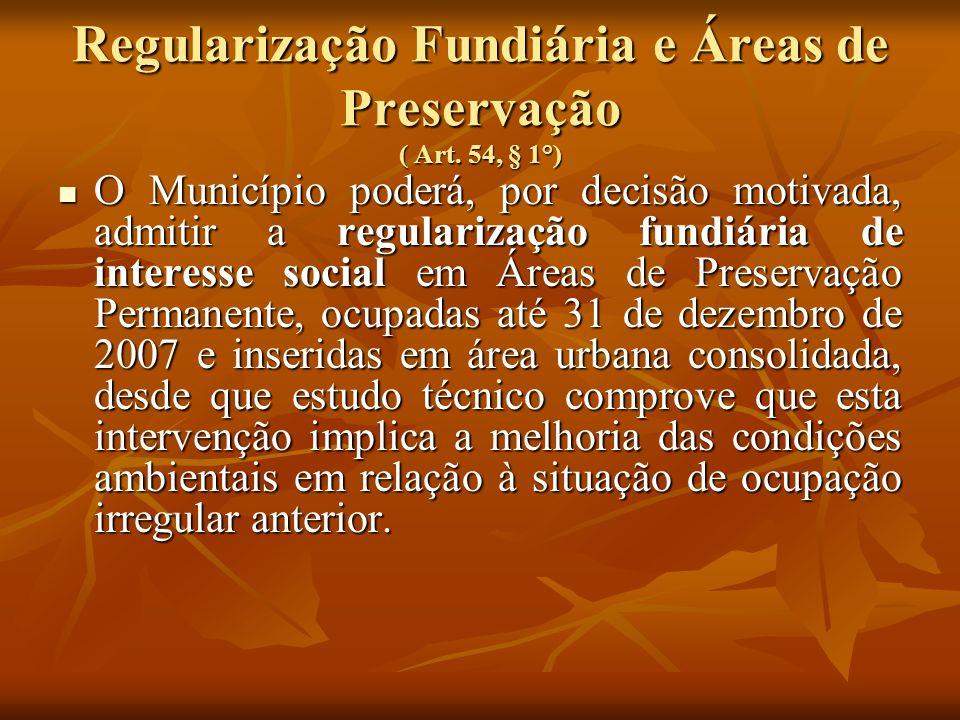 Regularização Fundiária e Áreas de Preservação ( Art. 54, § 1°)