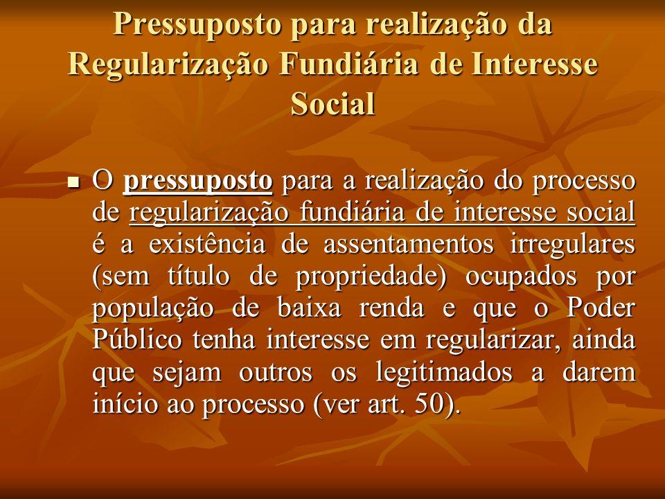 Pressuposto para realização da Regularização Fundiária de Interesse Social