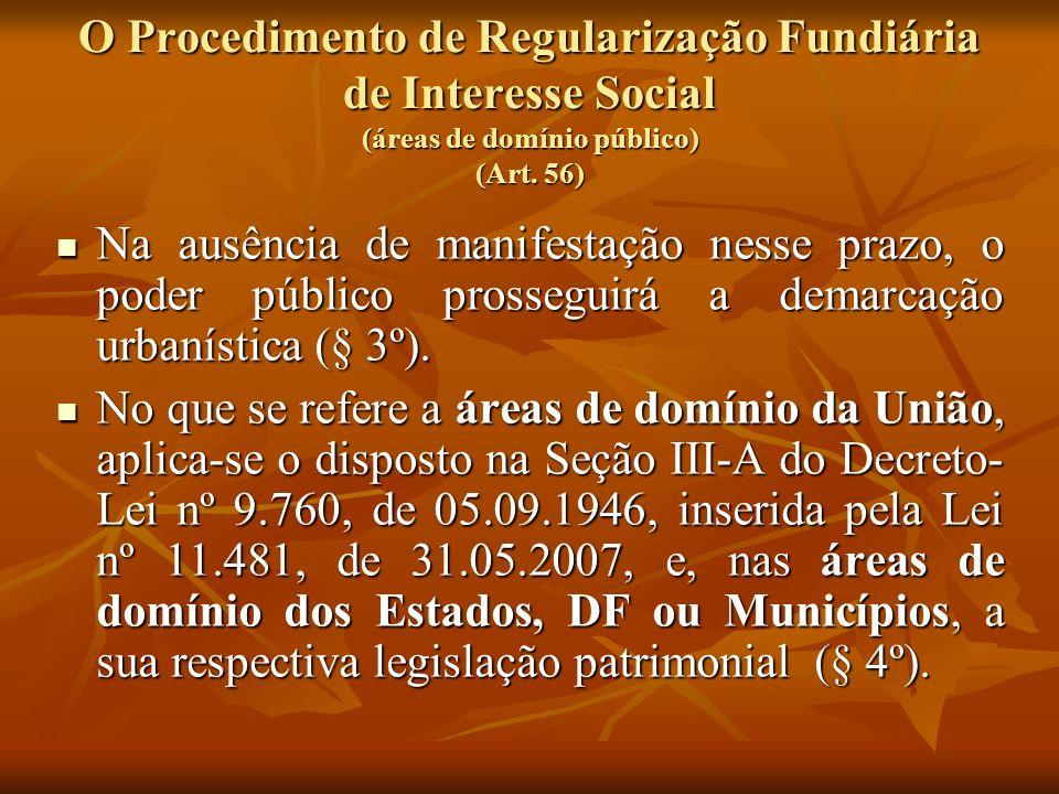 O Procedimento de Regularização Fundiária de Interesse Social (áreas de domínio público) (Art. 56)