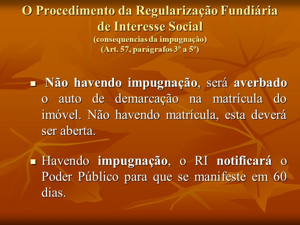 O Procedimento da Regularização Fundiária de Interesse Social (consequencias da impugnação) (Art. 57, parágrafos 3º a 5º)