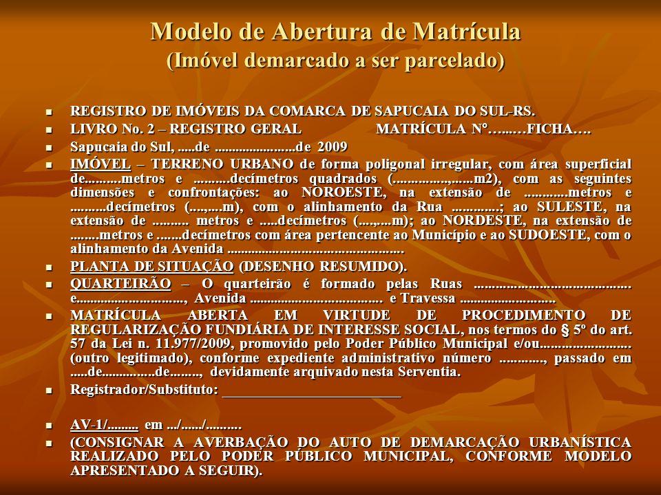 Modelo de Abertura de Matrícula (Imóvel demarcado a ser parcelado)