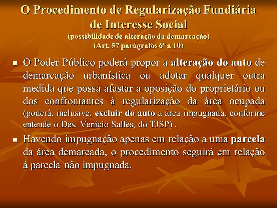 O Procedimento de Regularização Fundiária de Interesse Social (possibilidade de alteração da demarcação) (Art. 57 parágrafos 6º a 10)
