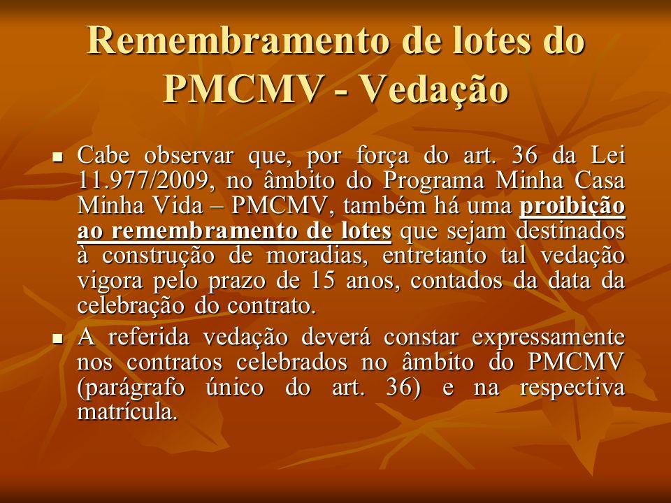 Remembramento de lotes do PMCMV - Vedação