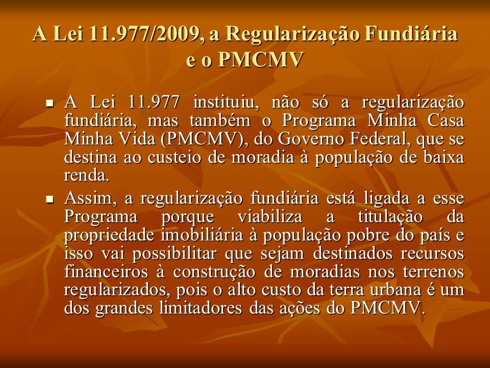 A Lei 11.977/2009, a Regularização Fundiária e o PMCMV