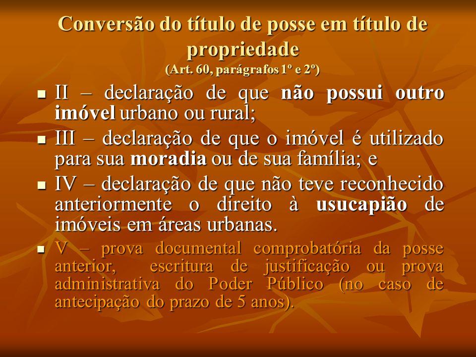 II – declaração de que não possui outro imóvel urbano ou rural;