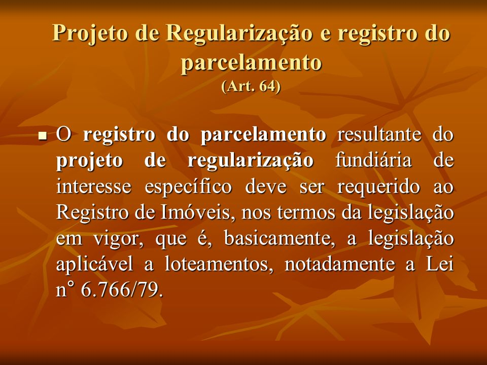 Projeto de Regularização e registro do parcelamento (Art. 64)