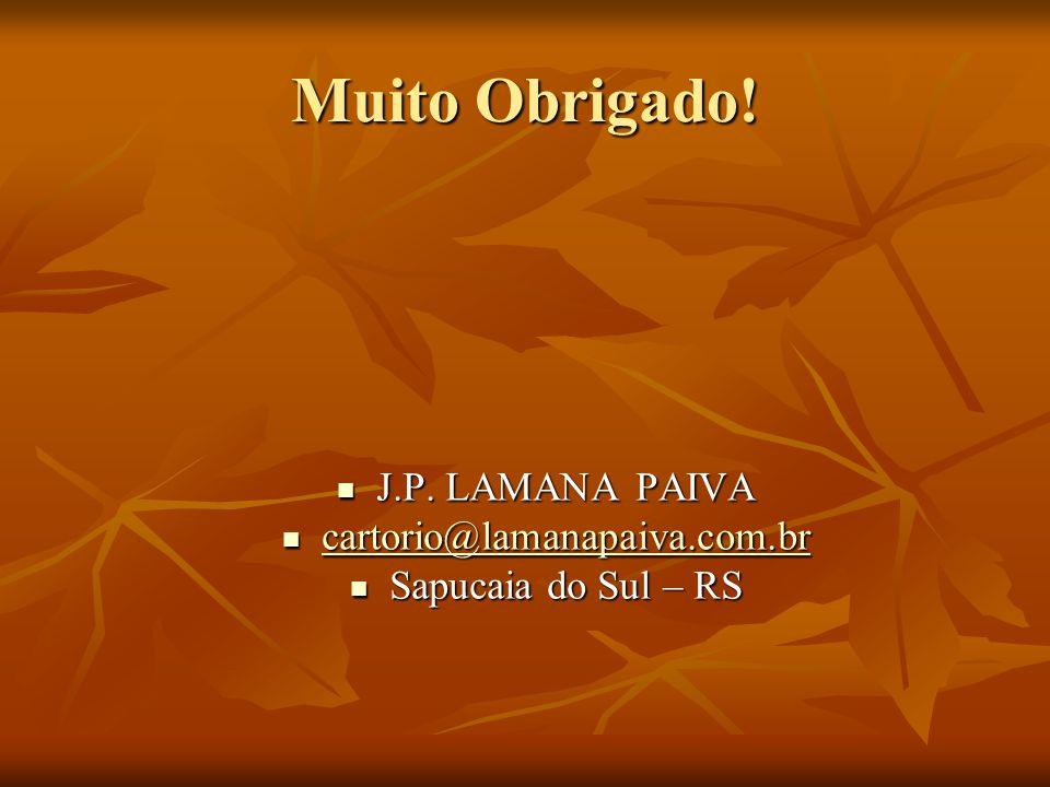 Muito Obrigado! J.P. LAMANA PAIVA cartorio@lamanapaiva.com.br