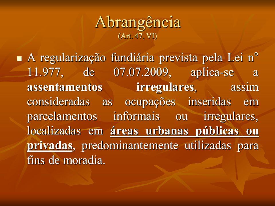 Abrangência (Art. 47, VI)