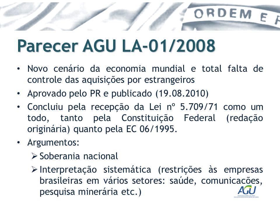 Parecer AGU LA-01/2008 Novo cenário da economia mundial e total falta de controle das aquisições por estrangeiros.
