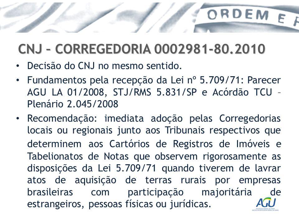 CNJ – CORREGEDORIA 0002981-80.2010 Decisão do CNJ no mesmo sentido.