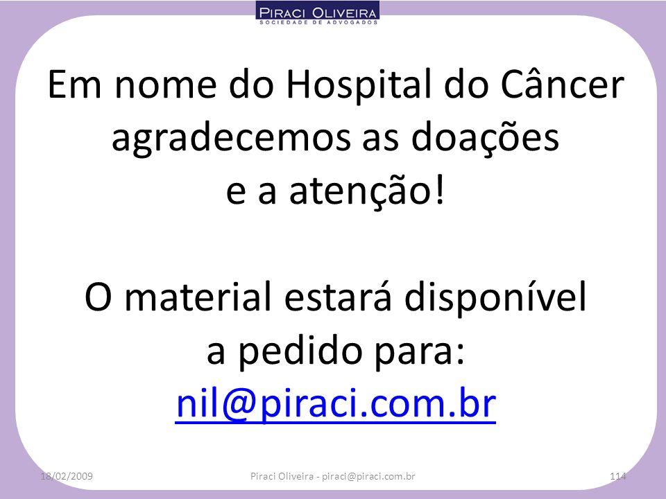 Em nome do Hospital do Câncer agradecemos as doações e a atenção!