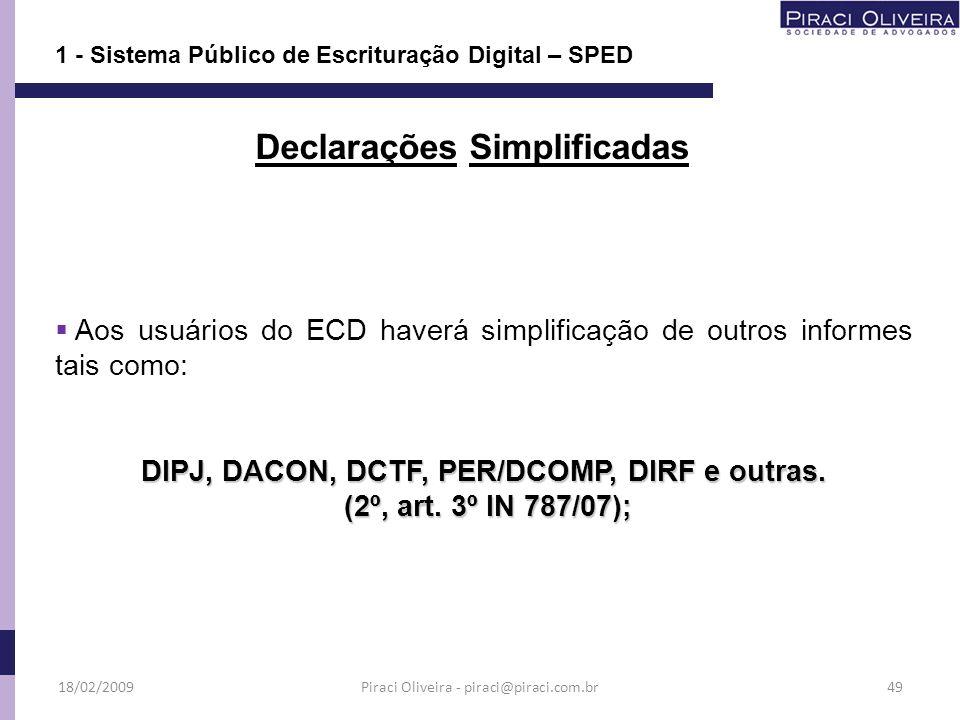 Declarações Simplificadas DIPJ, DACON, DCTF, PER/DCOMP, DIRF e outras.
