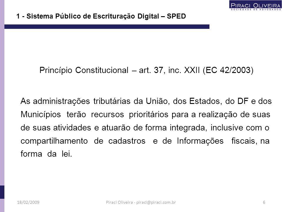 Princípio Constitucional – art. 37, inc. XXII (EC 42/2003)