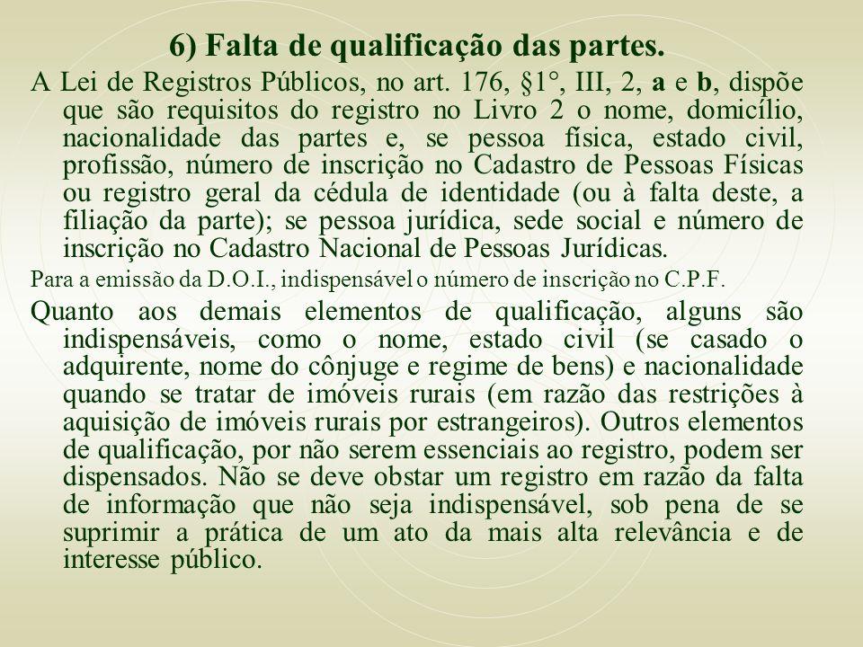 6) Falta de qualificação das partes.