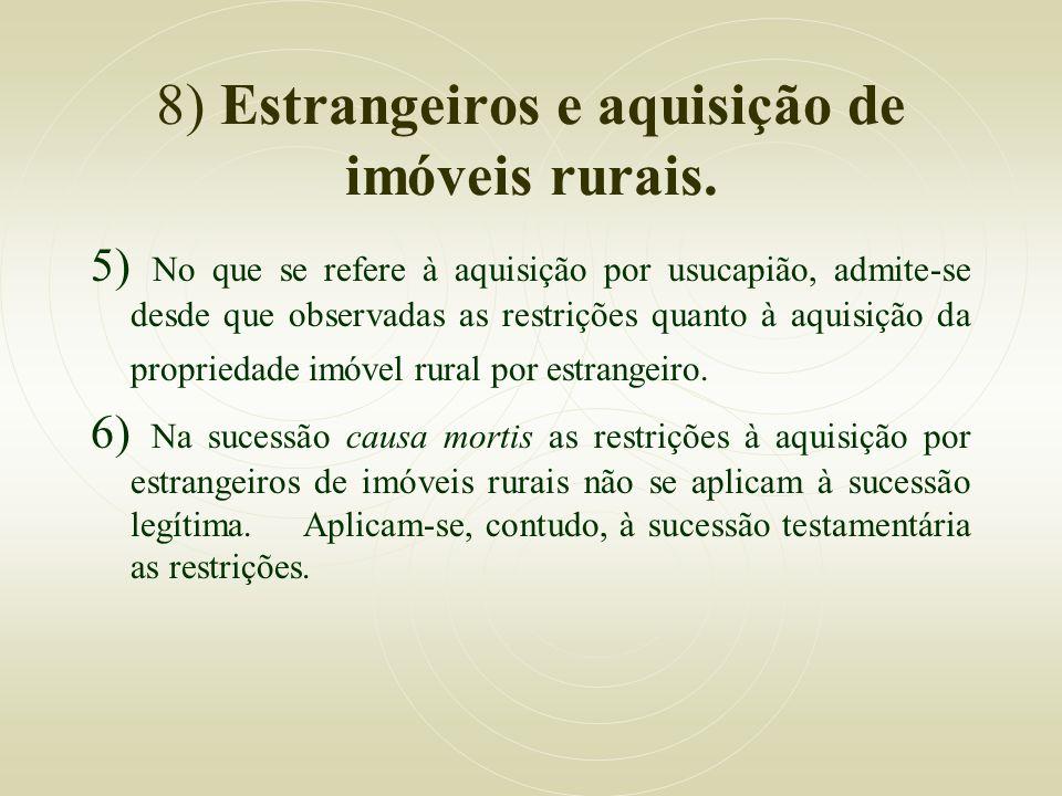 8) Estrangeiros e aquisição de imóveis rurais.