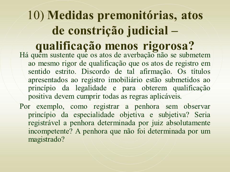 10) Medidas premonitórias, atos de constrição judicial – qualificação menos rigorosa